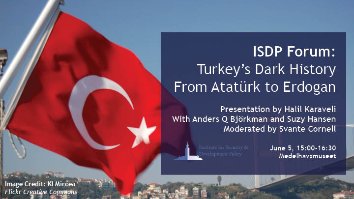 ISDP Forum: Turkey's Dark History - From Atatürk to Erdogan